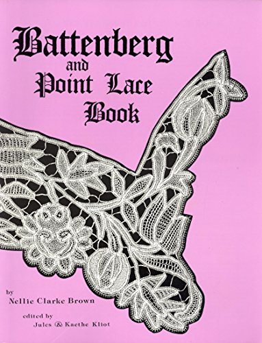 9780916896263: Battenberg and Point Lace Book