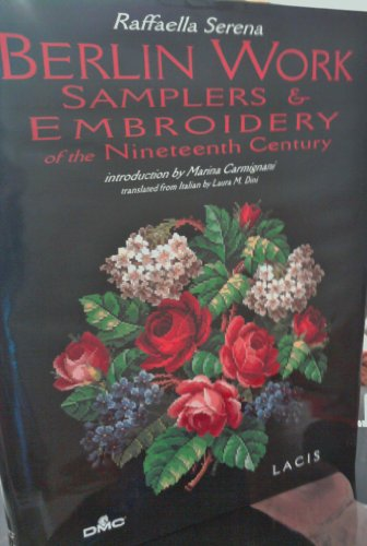 9780916896669: Berlin Work, Samplers & Embroidery of the Nineteenth Century
