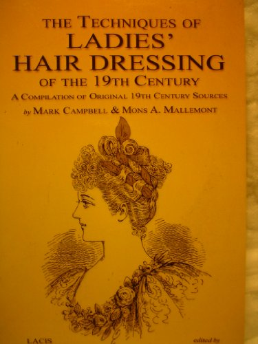 The Techniques of Ladies' Hairdressing of the: A. Mallemont; Mark
