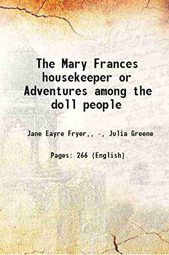9780916896928: The Mary Frances housekeeper, or, Adventures among the doll people