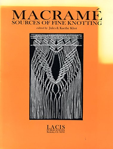 9780916896973: Macrame: Sources of Fine Knotting