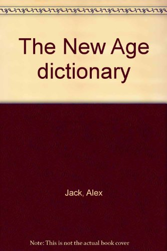 9780916926038: The New Age dictionary