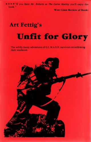 Unfit for Glory - a Humorous Adventure: Fettig, Art
