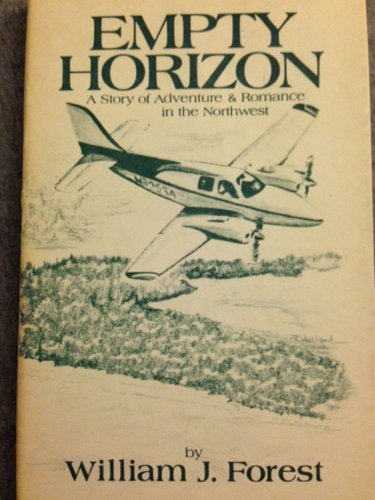 Empty Horizon: A Story of Adventure &: Forest, William J.