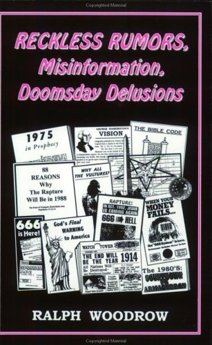 Reckless Rumors, Misinformation and Doomsday Delusions: Woodrow, Ralph