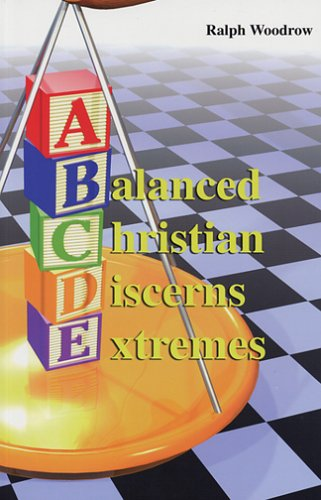 9780916938208: A Balanced Christian Discerns Extremes