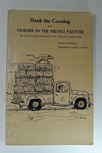 Hank the Cowdog and Murder in the: Erickson, John R.