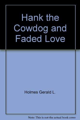 Hank the Cowdog and faded love: Erickson, John R