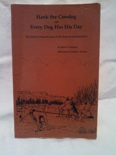 9780916941277: Every Dog Has His Day (Hank the Cowdog 10)