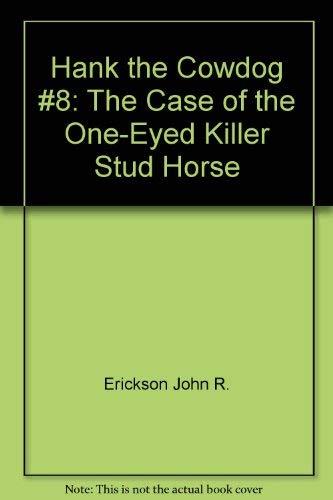 Hank the Cowdog and the Case of: Erickson, John R.