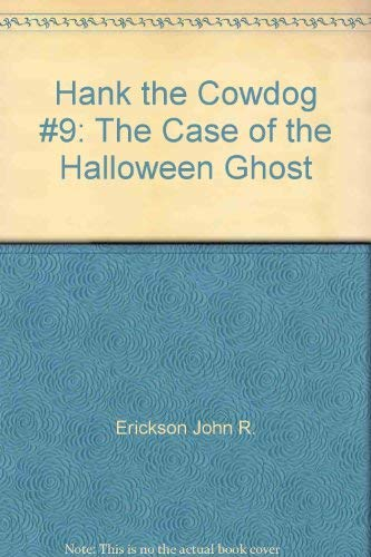 9780916941345: Hank the Cowdog #9: The Case of the Halloween Ghost