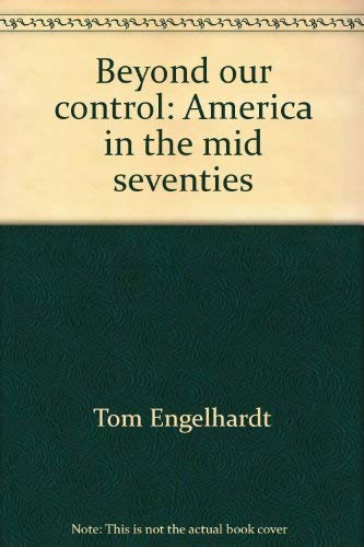 9780916942007: Beyond our control: America in the mid seventies