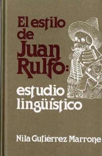 El Estilo De Juan Rulfo : Estudio Linguistico: Nila Gutierrez-Marrone