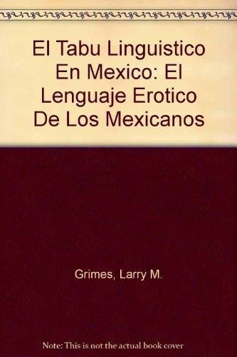 9780916950095: El Tabu Linguistico En Mexico: El Lenguaje Erotico De Los Mexicanos