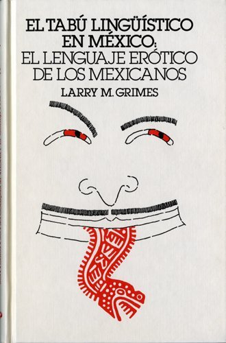 9780916950101: El Tabu Linguistico En Mexico: El Lenguaje Erotica De Los Mexicanos (Studies in the language and literature of United States Hispanos)