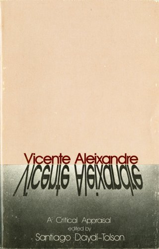 9780916950217: Vicente Aleixandre: A Critical Appraisal (Studies in literary analysis)