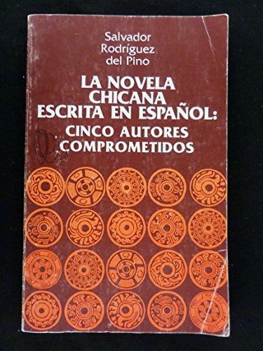 9780916950286: La Novela Chicana Escrita En Espanol : Cinco Autores Comprometidos