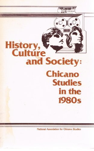 9780916950361: History, Culture, and Society: Chicano Studies in the 1980s