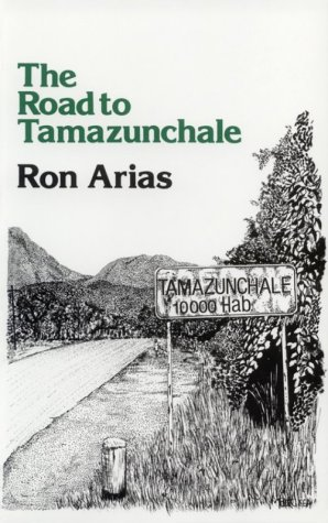 The Road to Tamazunchale (Chicano Classics Clasicos: Ron Arias