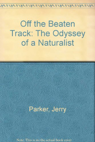 9780916955007: Off the Beaten Track: The Odyssey of Naturalist