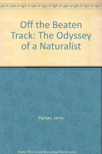 9780916955014: Off the Beaten Track the Odyssey of a Naturalist
