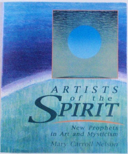 9780916955144: Artists of the Spirit: New Prophets in Art and Mysticism