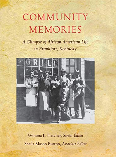 9780916968304: Community Memories: A Glimpse of African American Life in Frankfort, Kentucky