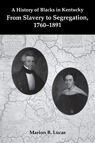 HISTORY OF BLACKS IN KENTUCKY, TWO VOLS.: Lucas, Marion B. and George C. Wright