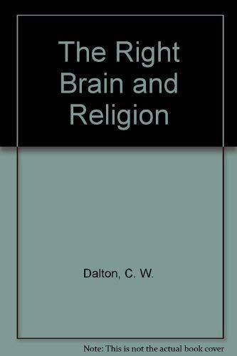 The Right Brain and Religion: Dalton, C. W.