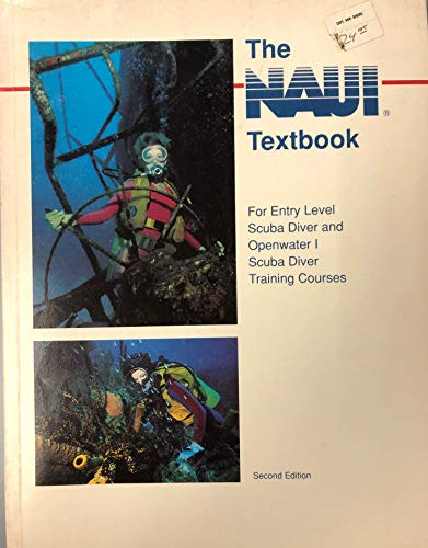 NAUI Textbook: For Entry Level Scuba Diver and Openwater I Scuba Diver Training Courses, 2nd ...