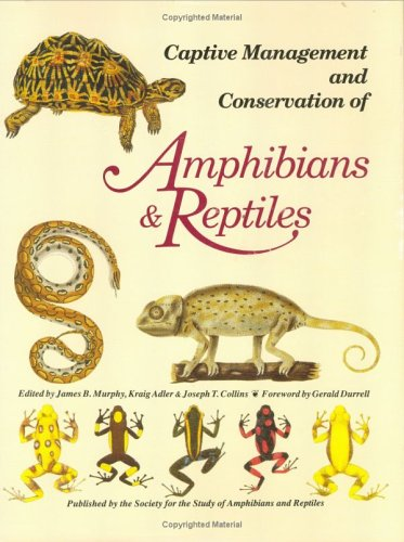 Captive Management Conservation of Amphibians and Reptiles (Contributions to herpetology): James ...