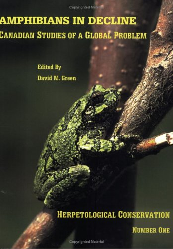 Amphibians in Decline: Canadian Studies of a: Society for the
