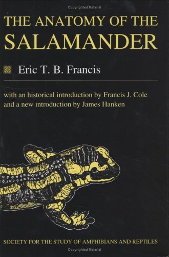 9780916984502: The Anatomy of the Salamander (Facsimile Reprints in Herpetology)