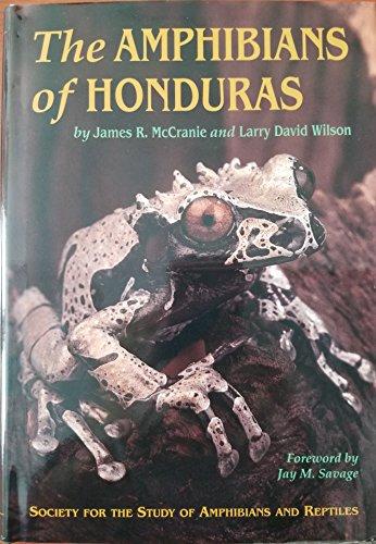 The Amphibians of Honduras: McCraine, J. R., L. D. Wilson