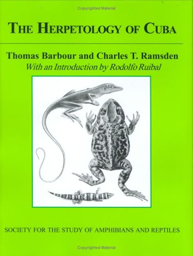 The Herpetology of Cuba (Facsimile Reprints in: Charles T. Ramsden,
