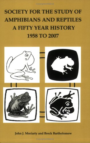 9780916984724: Society for the Study of Amphibians and Reptiles: A fifty year history 1958 to 2007