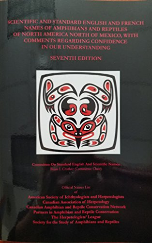 Scientific and Standard English and French Names of Amphibians and reptiles of North America North ...