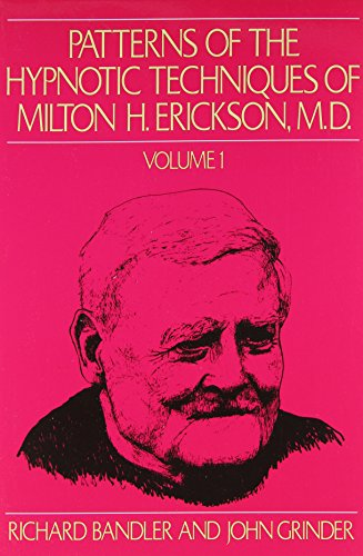 9780916990015: Patterns of the Hypnotic Techniques of Milton H. Erickson, M.D. Volume 1