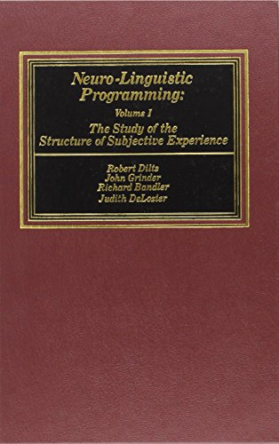 9780916990077: Neuro-Linguistic Programming, Volume I: The Study of the Structure of Subjective Experience: The Study of the Structure of Subjective Experience v. 1