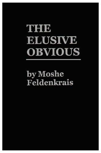 9780916990091: The Elusive Obvious or Basic Feldenkrais