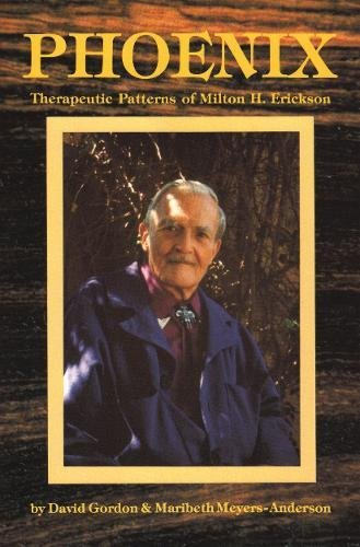 9780916990107: Phoenix: Therapeutic Patterns of Milton H. Erickson