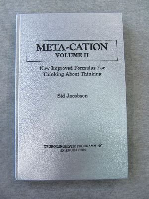 Meta-Cation: New Improved Formulas for Thinking About Thinking, Vol. 2 (v. 2) (9780916990176) by Sid Jacobson