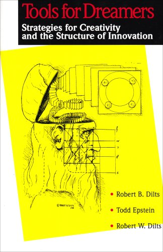 Tools for Dreamers : Strategies for Creativity: Robert Dilts