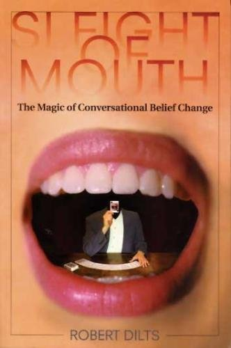 9780916990473: Sleight of Mouth: The Magic of Conversational Belief Change