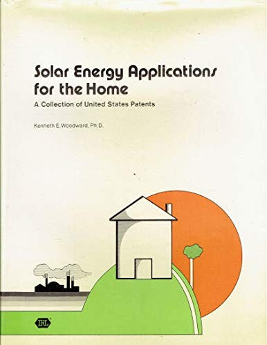Solar Energy Applications for the Home: A Collection of United States Patents