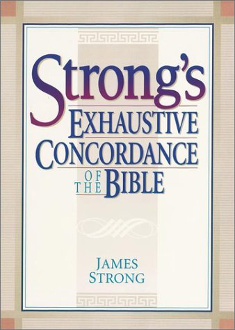 9780917006012: Strong's Exhaustive Concordance of the Bible