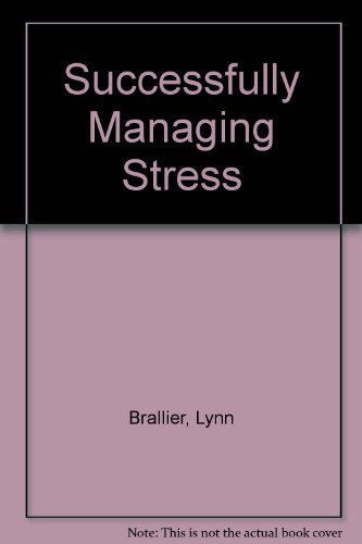 Successfully Managing Stress: Transition and Transformation: Brallier, Lynn