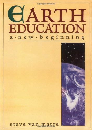 9780917011023: Earth Education: A New Beginning