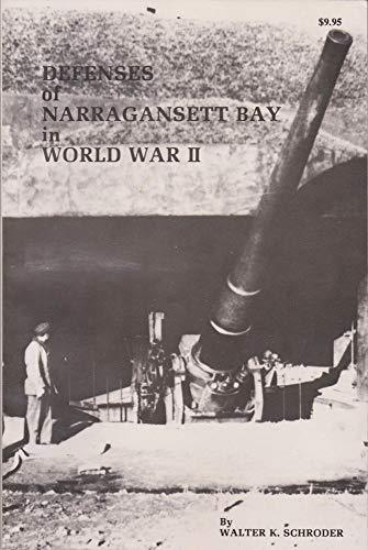 Defenses of Narragansett Bay in World War: Walter K. Schroder