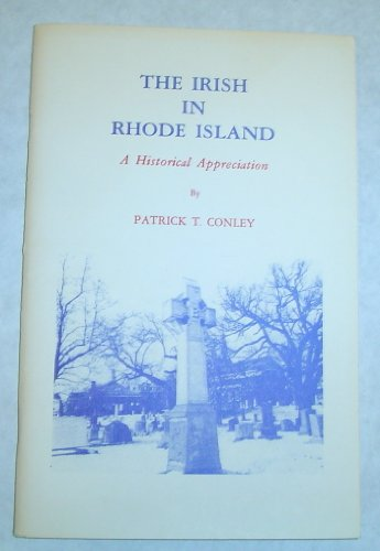 9780917012839: The Irish in Rhode Island: A Historical Appreciation (Rhode Island Ethnic Heritage Pamphlet Ser.)
